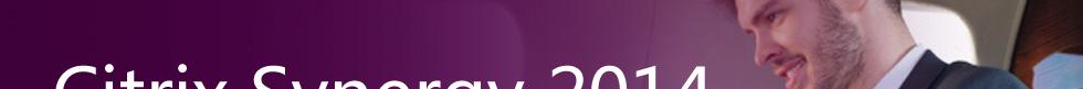 Citrix Synergy 2014 2014年5月6日-8日 美国加州洛杉矶 ZDNet现场报道
