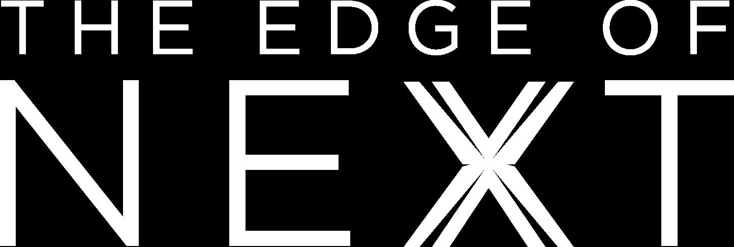 THE EDGE OF NEXT